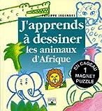 J'apprends à dessiner les animaux d'Afrique - Avec un magnet puzzle - Fleurus - 19/04/2005