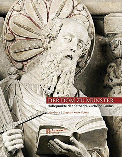 Der Dom zu Münster: Höhepunkte der Kathedralkirche St. Paulus