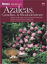Ortho's All About Azaleas, Camellias, & Rhododendrons (Ortho's All About Gardening)