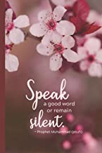 Speak A Good Word or Remain Silent: Muslim Journal/Diary with Hadith - Islamic Gift for Women & Girls (Floral)