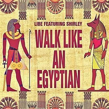 Walk Like an Egyptian (feat. Shirley)