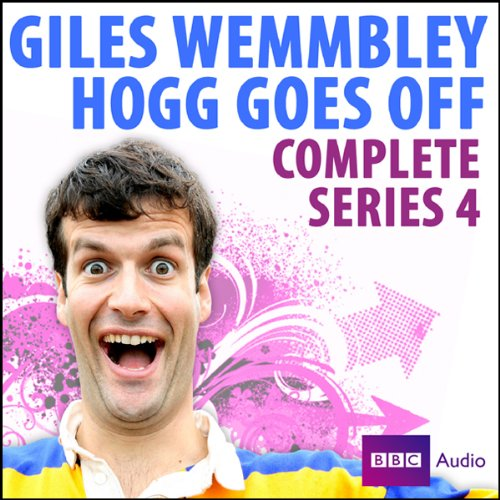 Giles Wemmbley Hogg Goes Off: Series 4 audiobook cover art