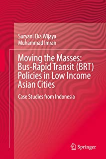 Moving the Masses: Bus-Rapid Transit (BRT) Policies in Low Income Asian Cities: Case Studies from Indonesia