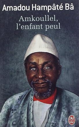 Amkoullel lenfant peul : Mémoires