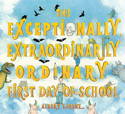 The Exceptionally, Extraordinarily Ordinary First Day of School