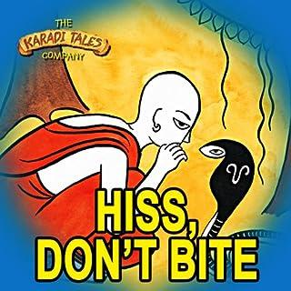 Hiss, Don't Bite audiobook cover art