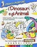 I dinosauri e gli animali. Unisci i puntini...
