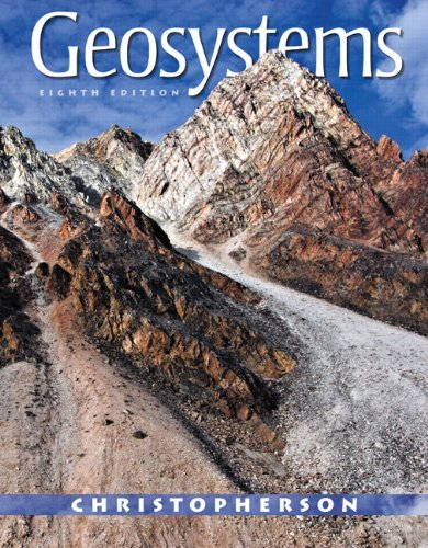 Geosystems: An Introduction to Physical Geography (8th...