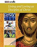 Living and Loving As Disciples of Christ (Credo: Core Curriculum)
