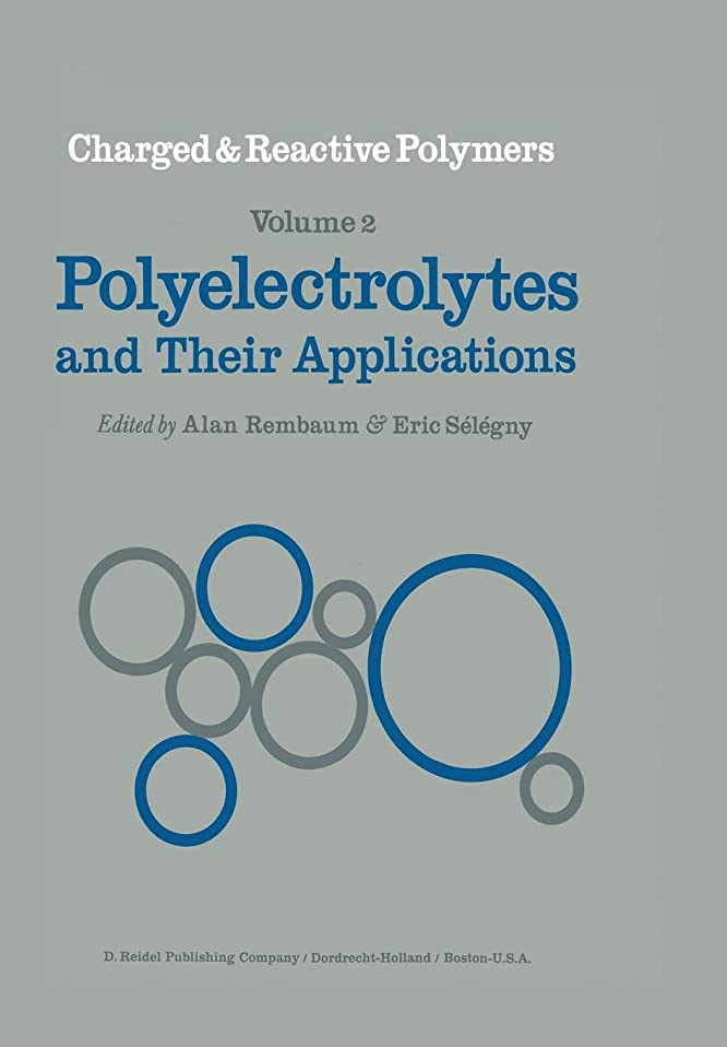 パリティ祝福する良心Polyelectrolytes and their Applications (Charged and Reactive Polymers)