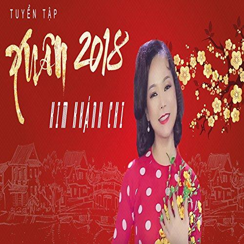 Tuyen Tap Xuan 2018 Cua Kim Khanh Chi