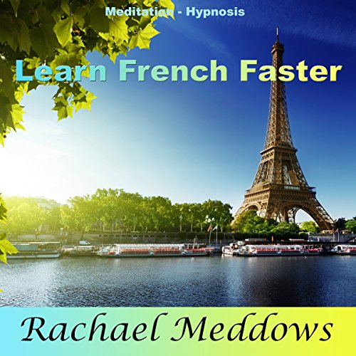 Learn French Faster: Foreign Language Study Help with Meditation and Hypnosis cover art