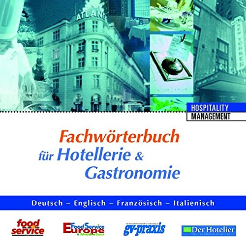 Fachwörterbuch für Hotellerie & Gastronomie, Deutsch-Englisch-Französisch-Italienisch, CD-ROM Rund 28.000 Begriffe pro Sprache. Für Windows 98/ME/2000/NT/XP