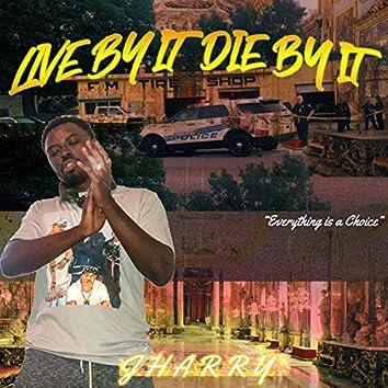 Live by It Die by It