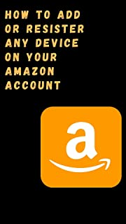 How to add or register any device on your amazon account. : A step-by-step guide on how to register your device your amazo...