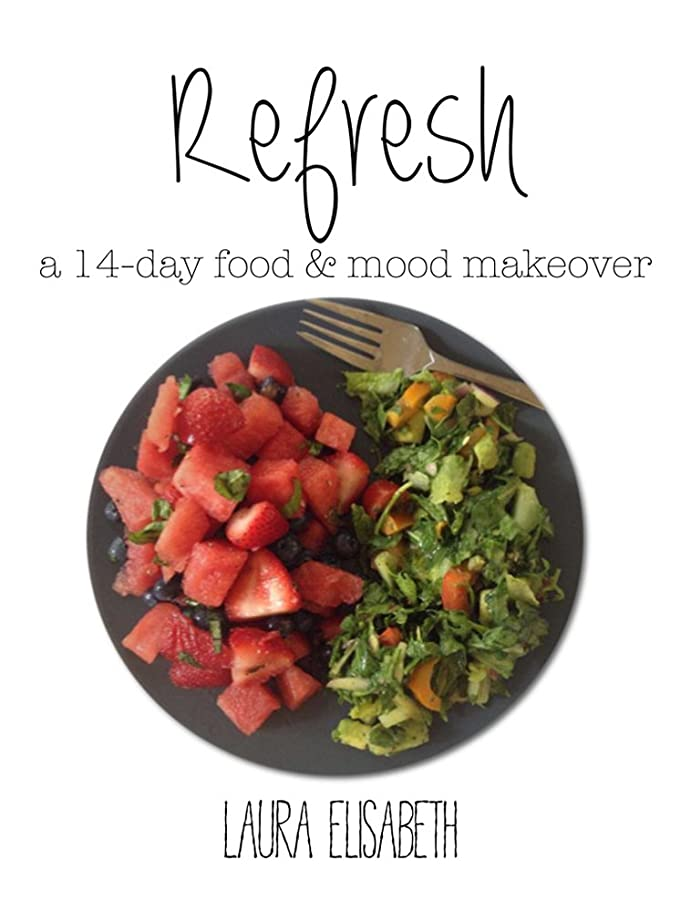 Refresh : a 14-day Food & Mood Makeover (English Edition)