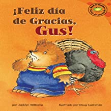 Feliz dia de Gracias, Gus! (Happy Thanksgiving, Gus!)