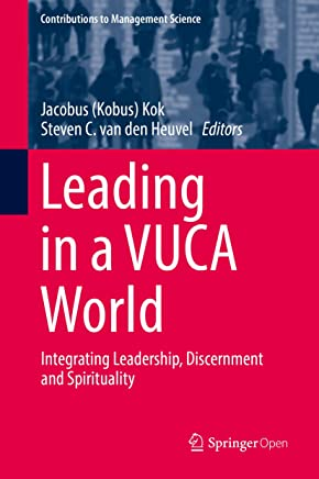 Leading in a VUCA World: Integrating Leadership, Discernment and Spirituality (Contributions to Management Science) (English Edition)