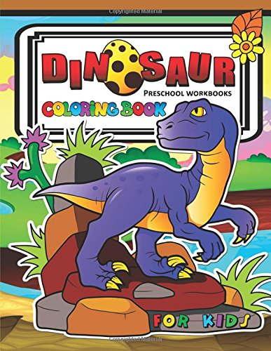 Dinosaur Coloring Book for Kids: Children Activity Books for Kids Ages 2-4, 4-8, Boys, Girls, Fun Early Learning Tyrannosaurus, Triceratops, Brontosaurus, Raptor and Friend