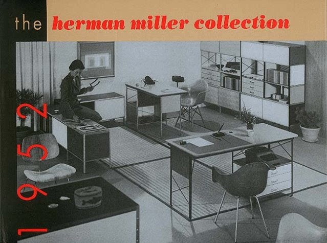 The Herman Miller Collection, 1952: Furniture Designed by George Nelson and Charles Eames, With Occasional Pieces by Isamu Noguchi, Peter Hvidt, and ... 20th Century, Landmarks in Design, V. 5.)