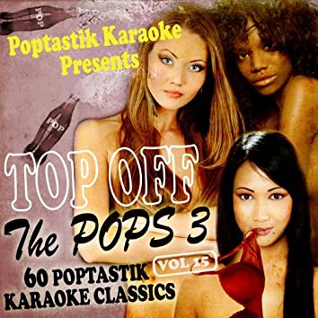 Poptastic Karaoke Presents - Top Off The Pops 3 Vol. 15