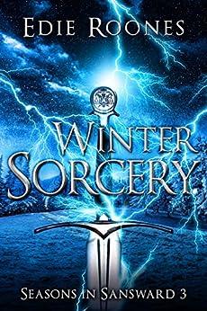Winter Sorcery by [Edie Roones]