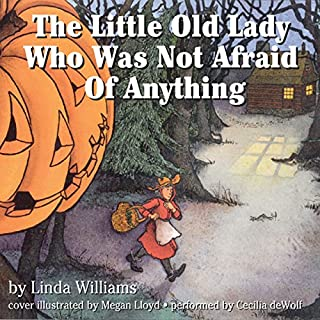 The Little Old Lady Who Was Not Afraid of Anything                   By:                                                                                                                                 Linda Williams                               Narrated by:                                                                                                                                 Cecelia DeWolf                      Length: 6 mins     30 ratings     Overall 4.4