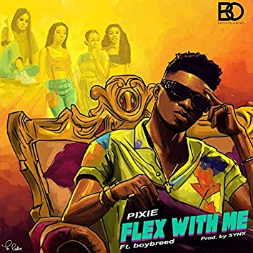 Flex With Me (feat. Boybreed)