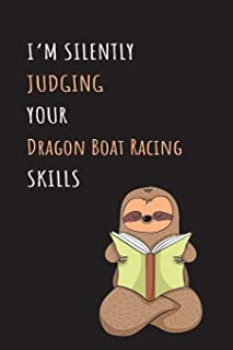 I'm Silently Judging Your Dragon Boat Racing Skills: Blank Lined Notebook Journal With A Cute and Lazy Sloth Reading