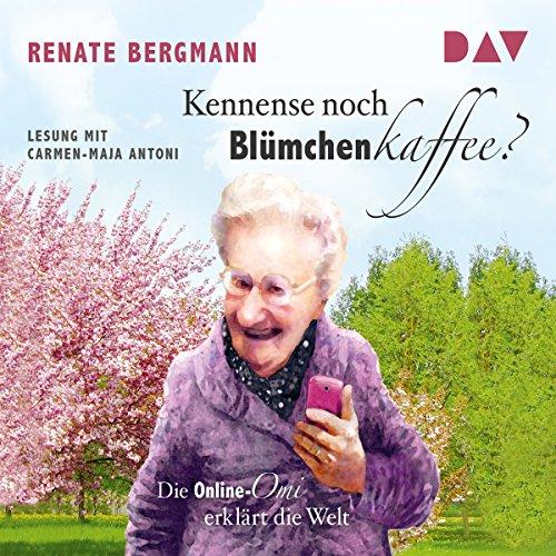 Kennense noch Blümchenkaffee? Die Online-Omi erklärt die Welt audiobook cover art