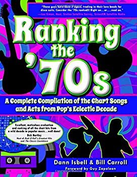 Paperback Ranking the '70s: A Complete Compilaton of the Chart Songs and Acts from Pop's Eclectic Decade Book