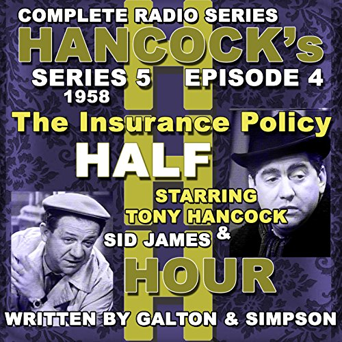 Hancock's Half Hour Radio. Series 5, Episode 4: The Insurance Policy