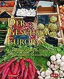 Der Geschmack Europas: Ein Journal mit Rezepten. Zehn weitere Stationen