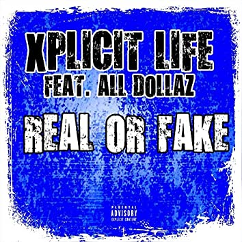 Real or Fake (feat. All Dollaz)