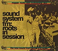 Sound System FM: Roots in