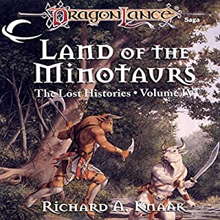 Land of the Minotaurs     Dragonlance: Lost Histories, Book 4              Written by:                                                                                                                                 Richard A. Knaak                               Narrated by:                                                                                                                                 Gregory St. John                      Length: 10 hrs and 4 mins     Not rated yet     Overall 0.0