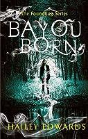 Bayou Born (The Foundling Series)