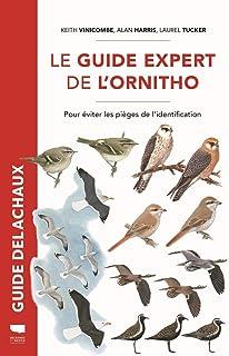 Le Guide expert de l'ornitho - Pour éviter les pièges de l'identification