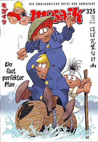 Mosaik 325 Januar 2003 - Ein fast perfekter Plan - Die unglaubliche Reise der Abrafaxe