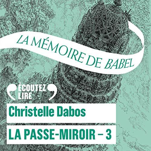 La mémoire de Babel: La Passe-Miroir 3