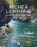 Pêche à la nymphe - La révolution française