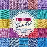 TUNISIAN Crochet - Vol. 1: Basic & Textured Stitches (TUNISIAN Crochet Stitches)