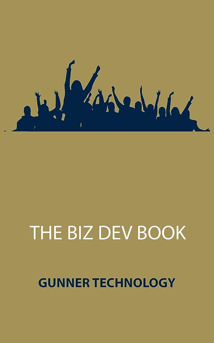 前進代表する重くするThe Biz Dev Book (English Edition)