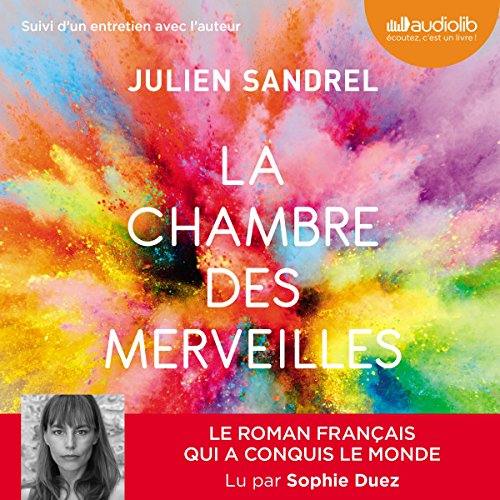 La chambre des merveilles                   By:                                                                                                                                 Julien Sandrel                               Narrated by:                                                                                                                                 Sophie Duez                      Length: 5 hrs and 13 mins     Not rated yet     Overall 0.0