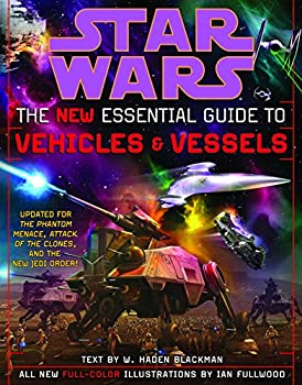 The New Essential Guide to Vehicles and Vessels  Star Wars