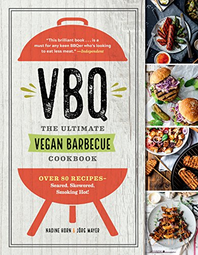 VBQ, The Ultimate Vegan Barbecue Cookbook