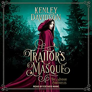Traitor's Masque     Andari Chronicles, Book 1              By:                                                                                                                                 Kenley Davidson                               Narrated by:                                                                                                                                 Esther Wane                      Length: 14 hrs and 2 mins     21 ratings     Overall 4.4