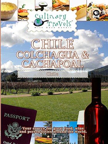 Culinary Travels - Colchagua & Cachapoal - Chile [OV]