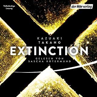 Extinction                   Autor:                                                                                                                                 Kazuaki Takano                               Sprecher:                                                                                                                                 Sascha Rotermund                      Spieldauer: 19 Std. und 32 Min.     9.747 Bewertungen     Gesamt 4,5
