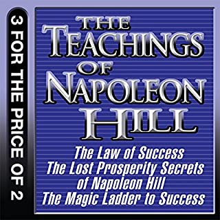 The Teachings of Napoleon Hill: The Law of Success, The Lost Prosperity Secrets of Napoleon Hill, The Magic Ladder to Success cover art
